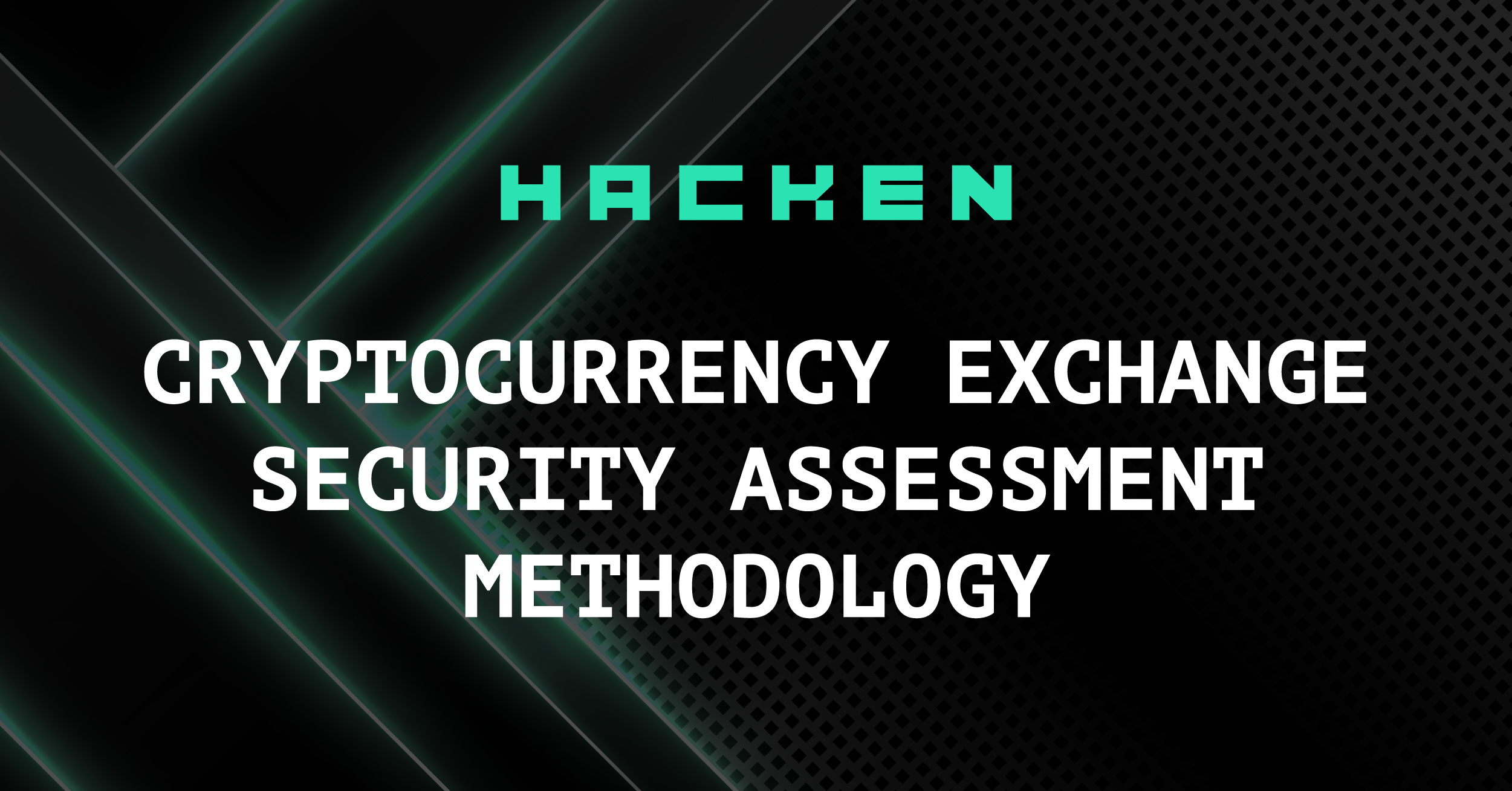 CRYPTOCURRENCY EXCHANGE SECURITY ASSESSMENT METHODOLOGY