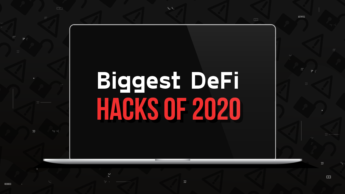 Biggest DeFi Hacks of 2020 Report