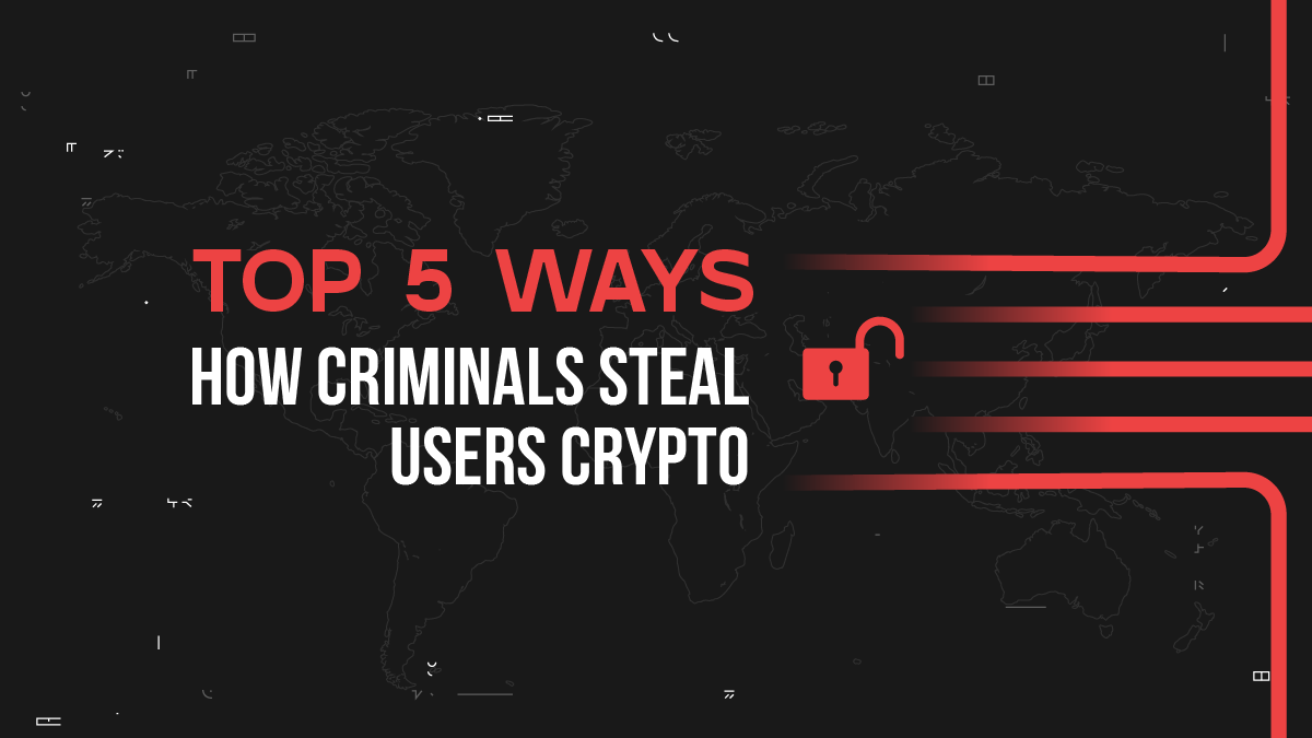 Top 5 ways how criminals steal crypto in 2020