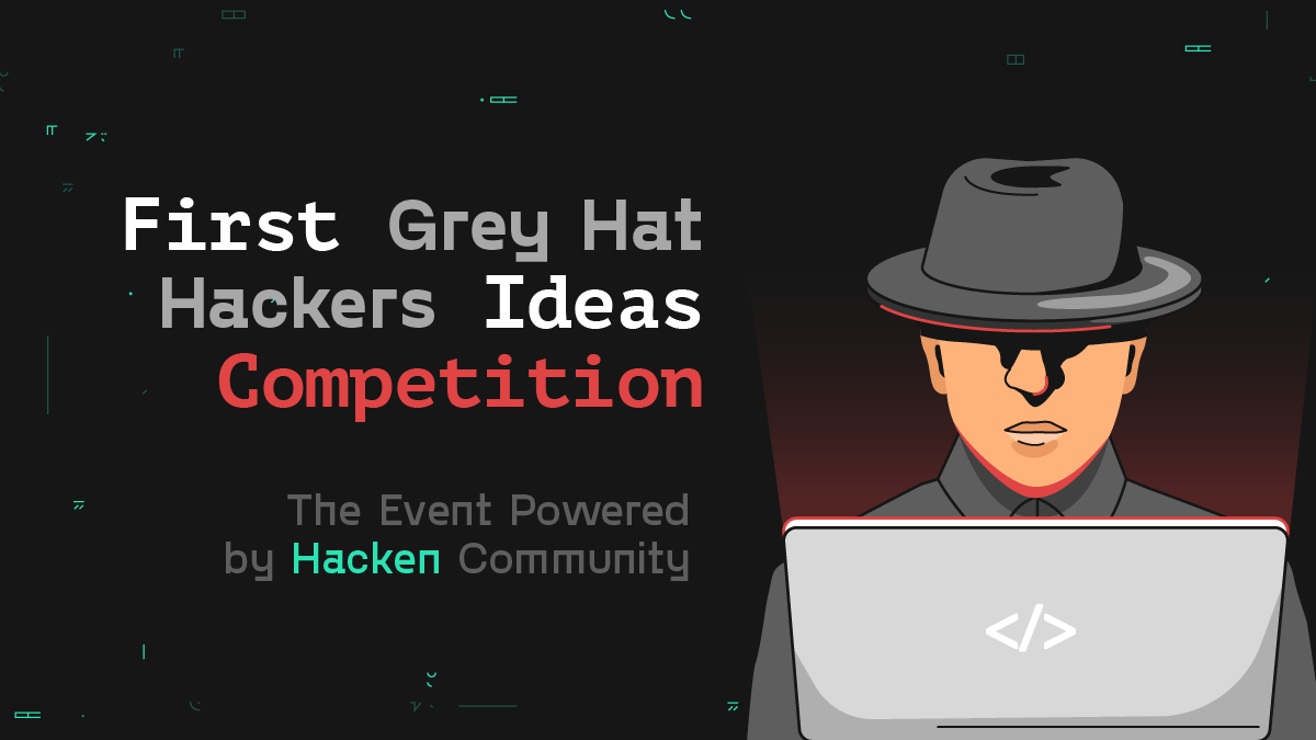 First Grey Hat Hackers Ideas Competition