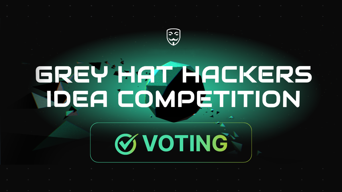 Voting for the First Grey Hat Hackers Ideas Competition is starting